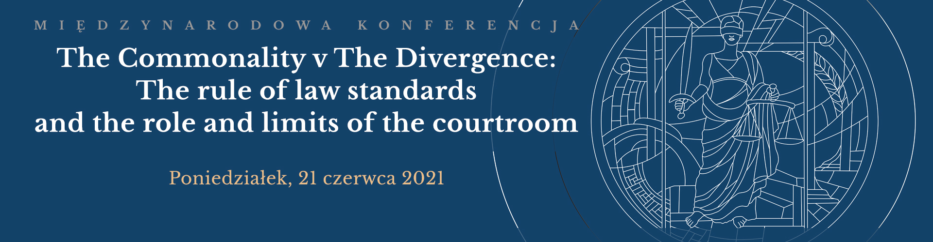 The Commonality v The Divergence: The rule of law standards and the role and limits of the courtroom