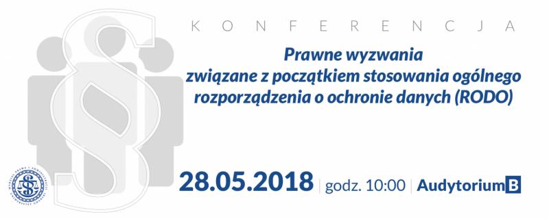 Konferencja Prawne wyzwania związane z początkiem stosowania ogólnego rozporządzenia o ochronie danych (RODO)